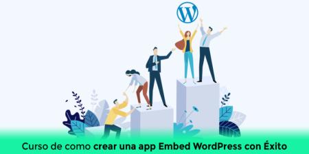 Curso de como crear una app WordPress Embed con Éxito