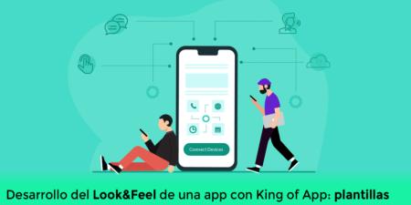 Desarrollo del Look&Feel de una app con King of App: plantillas