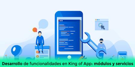 Desarrollo de funcionalidades en King of App: módulos y servicios