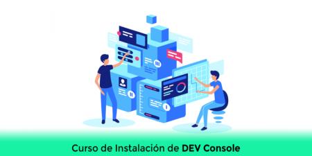 Curso de Instalación de DEV Console para la creación de módulos, servicios y plantillas