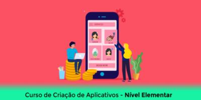 Curso de Criação de Aplicativos com o King of App – Nível Elementar