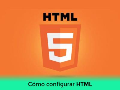 Cómo configurar HTML