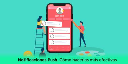 Notificaciones Push: Cómo hacerlas más efectivas
