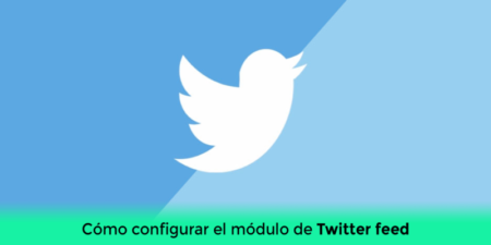 Tus últimos contenidos al instante – Módulo Twitter Feed