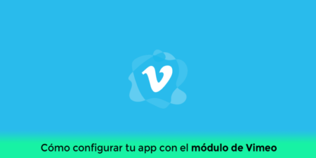 El mejor contenido audiovisual en tu app con el módulo de Vimeo